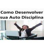 Auto Disciplina – Palestra On Line Como Desenvolver a  Auto Disciplina